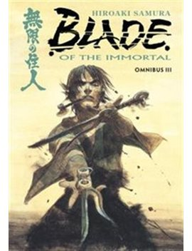 Blade Of The Immortal Omnibus Volume 3 by Hiroaki Samura