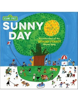 Sunny Day: A Celebration Of The Sesame Street Theme Song   By Joe Raposo (Hardcover) by Target