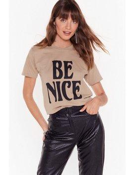 Be Nice Tee by Nasty Gal