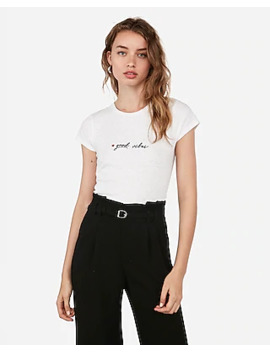 Good Vibes Embroidered Slim Tee by Express