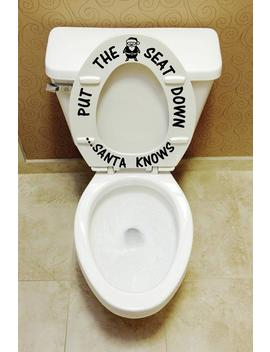 Christmas Put The Seat Down ...Santa Knows Toilet Seat Decals Bathroom Kids Décor Toilet Training Decal Funny Tub Decorations Training Potty by Etsy