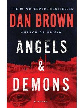 Angels &Amp; Demons: A Novel by Dan Brown