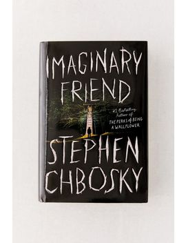 Imaginary Friend By Stephen Chbosky by Urban Outfitters