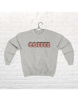 Coffee Pastel Sweatshirt by Etsy
