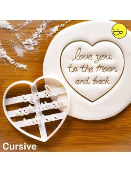 Love You To The Moon And Back Cookie Cutter   Bake Cursive Love Quote In Heart Shape Biscuits For Valentine's Day by Etsy