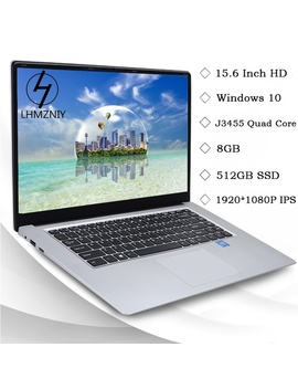 Lhmzniy A8 15.6 Inch 8 Gb+512 Gb Ssd Windows 10 Laptop J3455 Quad Core Cpu 1920*1080 P Ips Laptop Computer by Wish