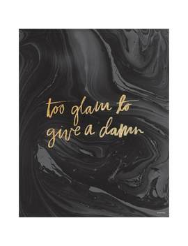 Too Glam Print by Dormify