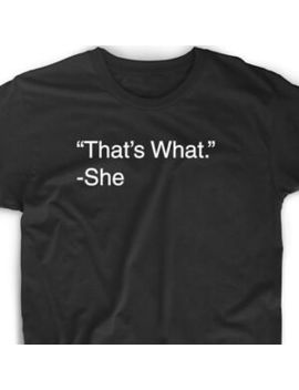 That's What She Said T Shirt Funny Tee Office Saying Quote Tee Cute Gift by Gildan