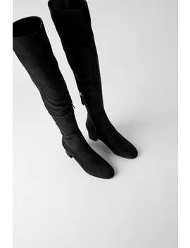 High Block Heeled Over The Knee Boots by Zara