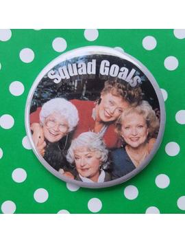Golden Girls Squad Goals Button by Etsy