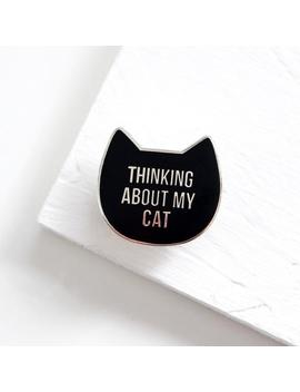 Cat Enamel Pin Badge, Cat Lover Gift, Cat Gifts For Women, Thinking About My Cat Hard Enamel Pin by Etsy