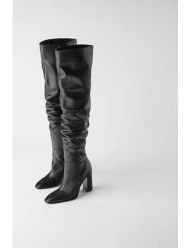 Over The Knee High Heel Leather Boots by Zara