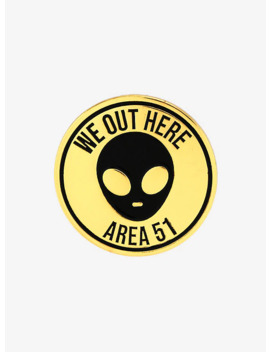 Alien Area 51 We Out Here Enamel Pin by Hot Topic