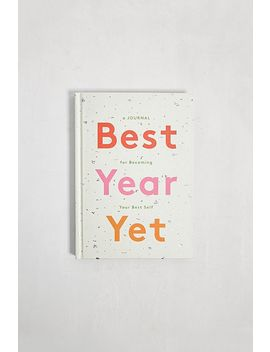 Best Year Yet: A Journal For Becoming Your Best Self By Chronicle Books by Urban Outfitters