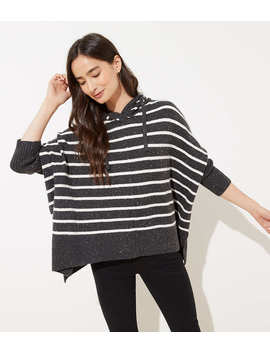 Striped Hooded Poncho Sweater by Loft