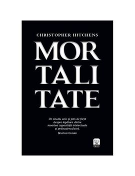 Mortalitate   Christopher Hitchens by Litera