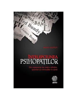 Intelepciunea Psihopatilor   Kevin Dutton by Globo
