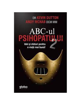 Abc Ul Psihopatului De Succes Vol.2   Kevin Dutton, Andy Mc Nab by Globo