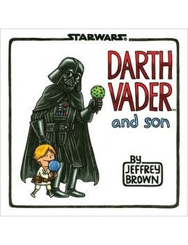 Darth Vader And Son (Hardcover) By Jeffrey Brown by Levy