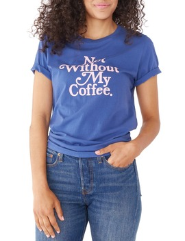 Not Without My Coffee Classic Tee by Ban.Do