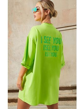 Robe T Shirt Oversize Vert Fluo à Slogan I See You by Prettylittlething