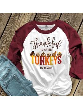 Teacher Thanksgiving Shirt | Fall Teacher Shirt | Thankful For My Little Turkeys | Personalized Unisex Adult Raglan Shirt Snlf 041r by Etsy