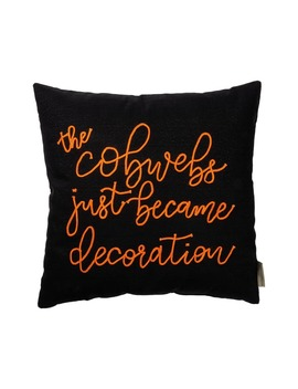 The Cobwebs Just Became Decoration Accent Pillow by Primitives By Kathy