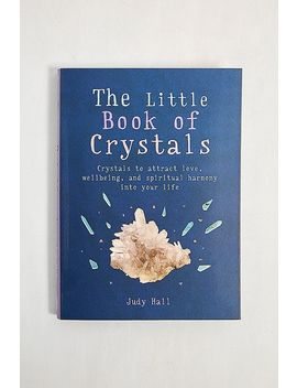 The Little Book Of Crystals By Judy Hall by Urban Outfitters