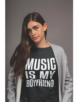 I Love Music Shirt, Music Is My Boyfriend, Womens Clothes, Unisex Graphic T Shirt, Music Lover Clothing, Tumblr Graphic Top, Christmas Gift by Etsy