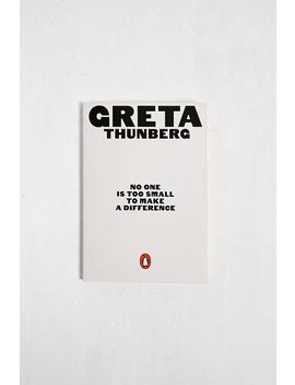 No One Is Too Small To Make A Difference By Greta Thunberg by Urban Outfitters