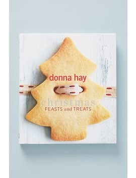 Christmas Feasts And Treats by Anthropologie