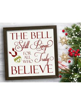 Polar Express The Bell Still Rings Christmas Sign Vinyl Decal Rustic Christmas Decoration Christmas Farmhouse Wood Sign Stencil Wall Decor by Etsy