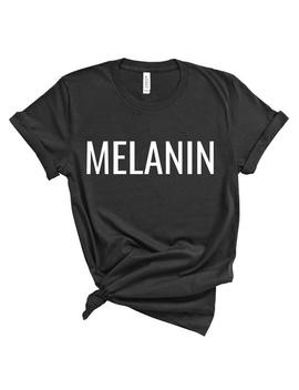 Melanin T Shirt by Etsy