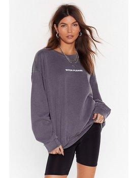 Bitch Please Oversized Graphic Sweatshirt by Nasty Gal