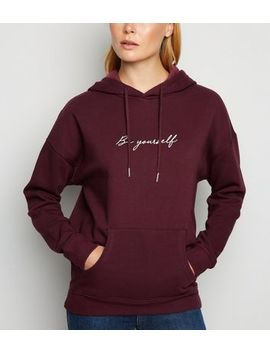 Burgundy Be Yourself Slogan Hoodie by New Look
