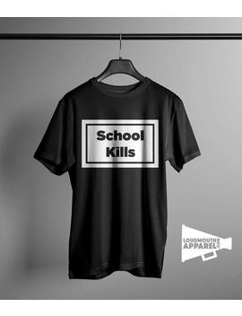 School Kills Men's Tee Worn By Rihanna T Shirt by Etsy