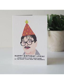 Happy Birthday Lydia, Jim Friday Night Dinner Funny Birthday Card. by Ebay Seller