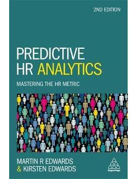 Predictive Hr Analytics : Mastering The Hr Metric by Dr Martin Edwards