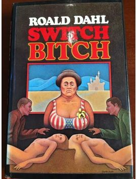Switch Bitch By Roald Dahl Hardcover First Edition  Printed 1974 With Dustjacket by Ebay Seller