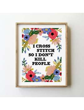I Cross Stitch So I Don't Kill People Counted Cross Stitch Pattern   Cross Stitch Pattern (Digital Format   Pdf) by Etsy