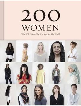 200 Women: Who Will Change The Way You See The World by Ruth Hobday
