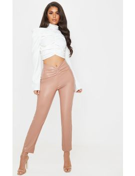 Taupe Ruched Front Faux Leather Trouser  by Prettylittlething