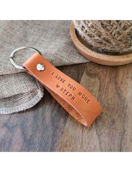 I Love You More Leather Keychain   Personalized Leather Keyring   Anniversary Gift For Him   Birthday Gift For Men   Boyfriend Gift by Etsy