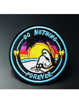 Do Nothing Forever Patch Embroidered Cute Badges Hippie Iron On Kids Cartoon Patch For Clothes Stickers Badge 7010 by Etsy