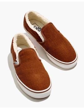 Madewell X Vans® Unisex Classic Slip On Sneakers In Corduroy And Sherpa by Madewell
