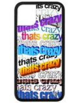 Thats Crazy I Phone 11 Case by Wildflower Cases