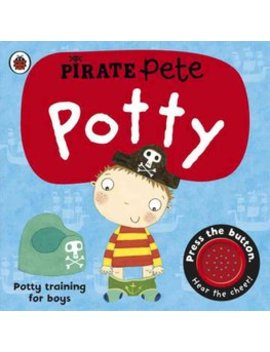 Pirate Pete's Potty by Wordery