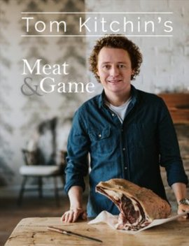 Tom Kitchin's Meat And Game by Wordery