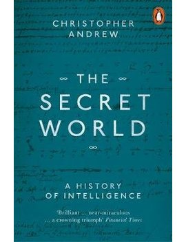 The Secret World: A History Of Intelligence by Wordery