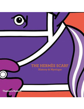 The Hermes Scarf: History & Mystique by Booktopia